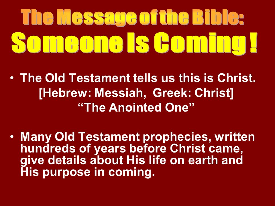 The Message of the Bible: [Hebrew: Messiah, Greek: Christ]